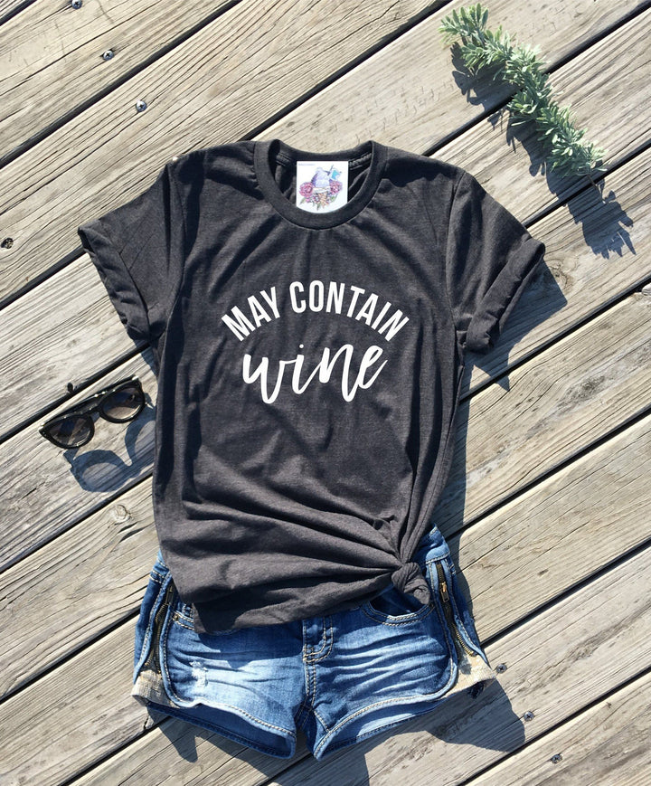 may contain wine shirt by icecreaMNlove - icecreaMNlove