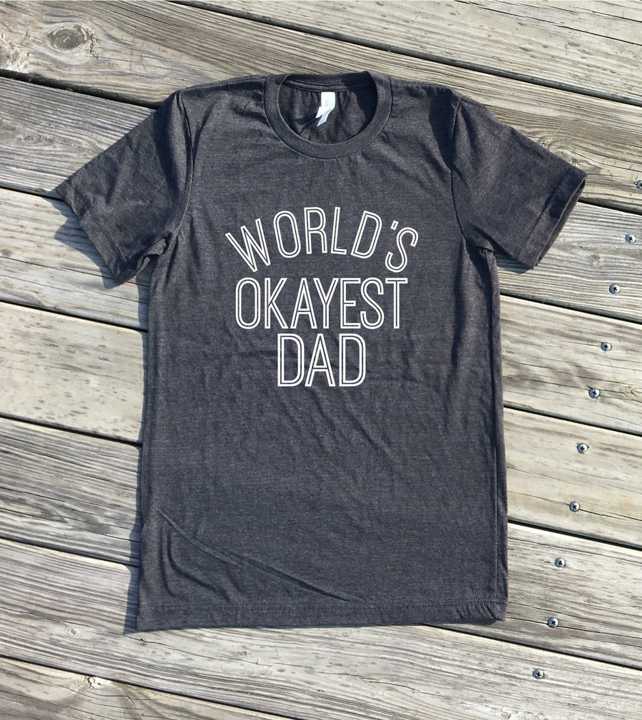 worlds okayest dad shirt by icecreaMNlove - icecreaMNlove