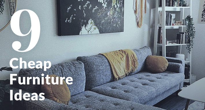 9 Great Cheap Furniture Ideas If You're on a Budget