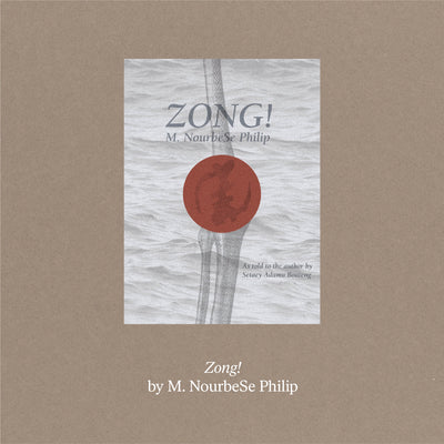 Zong!: Chant, Death Rattle, Reclamation, Memory Creation