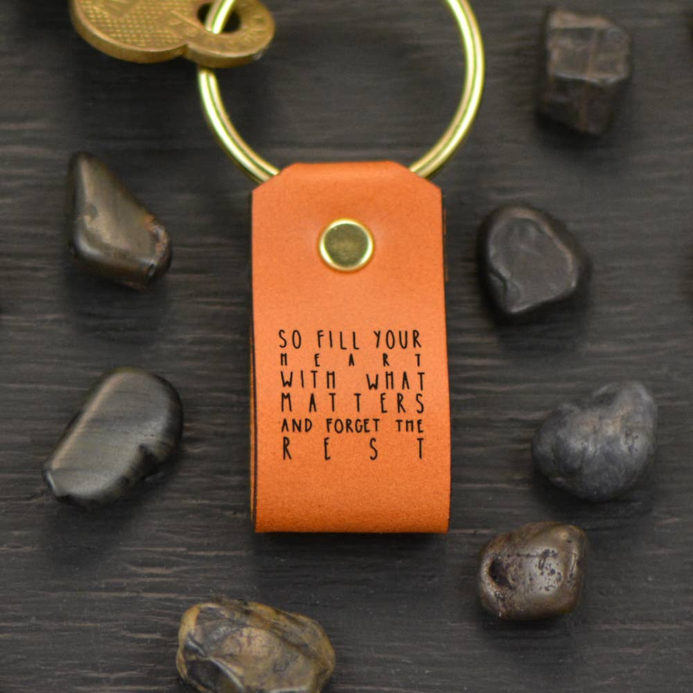 Leather Keychain | Fill Your Heart With What Matters