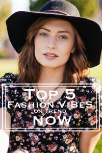 Top 5 Fashion Vibes On Trend Now