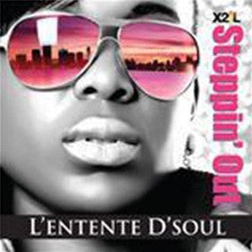 L'Entente D'Soul - Steppin' Out
