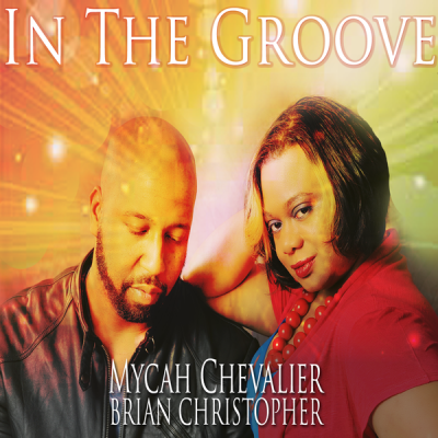 Mycah Chevalier & Brian Christopher - In The Groove