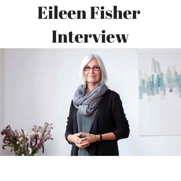 Eileen Fisher Interview