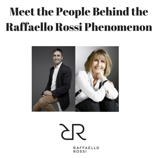 Meet the People Behind the Raffaello Rossi Phenomenon