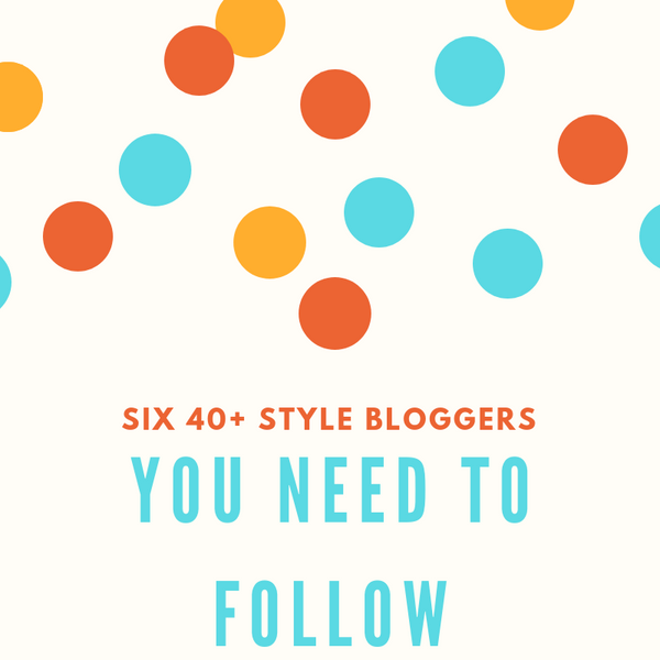 Six 40+ Style Bloggers You Need to Follow