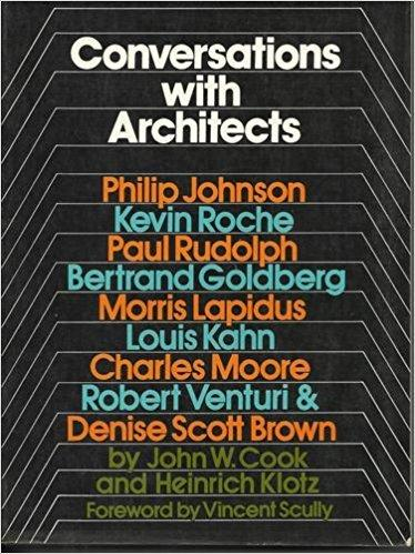 Vintage @ Placewares, Conversations With Architects: Philip Johnson, Kevin Roche, Paul Rudolph, Bertrand Goldberg, Morris Lapidus, Louis Kahn, Charles Moore, Robert Venturi & Denise Scott Brown, - Placewares
