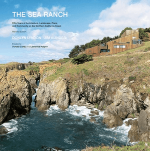 Princeton Architectural Press, The Sea Ranch: Fifty Years of Architecture, Landscape, Place, and Community on the Northern California Coast, - Placewares