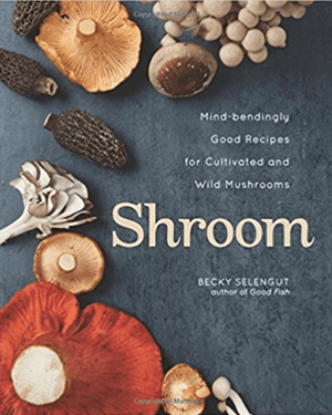 Andrews McMeel, Shroom: Mind-bendingly Good Recipes for Cultivated and Wild Mushrooms, - Placewares