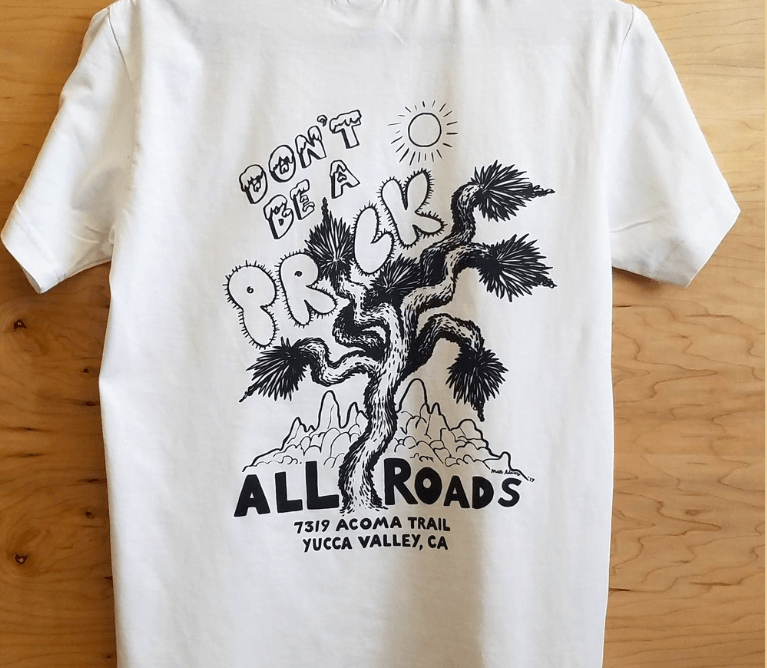 ALL ROADS, All Roads Don't be a Prick Tee, Small- Placewares