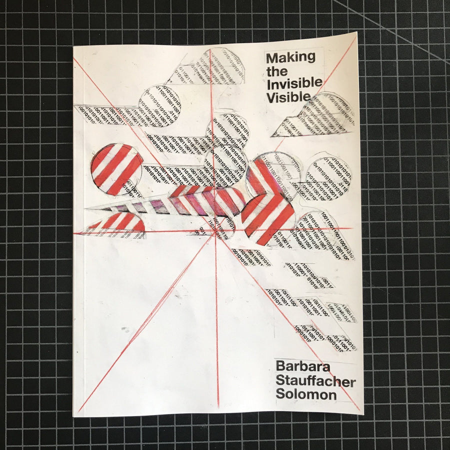 Barbara Stauffacher Solomon, Making the Invisible Visible - Signed Copy, - Placewares