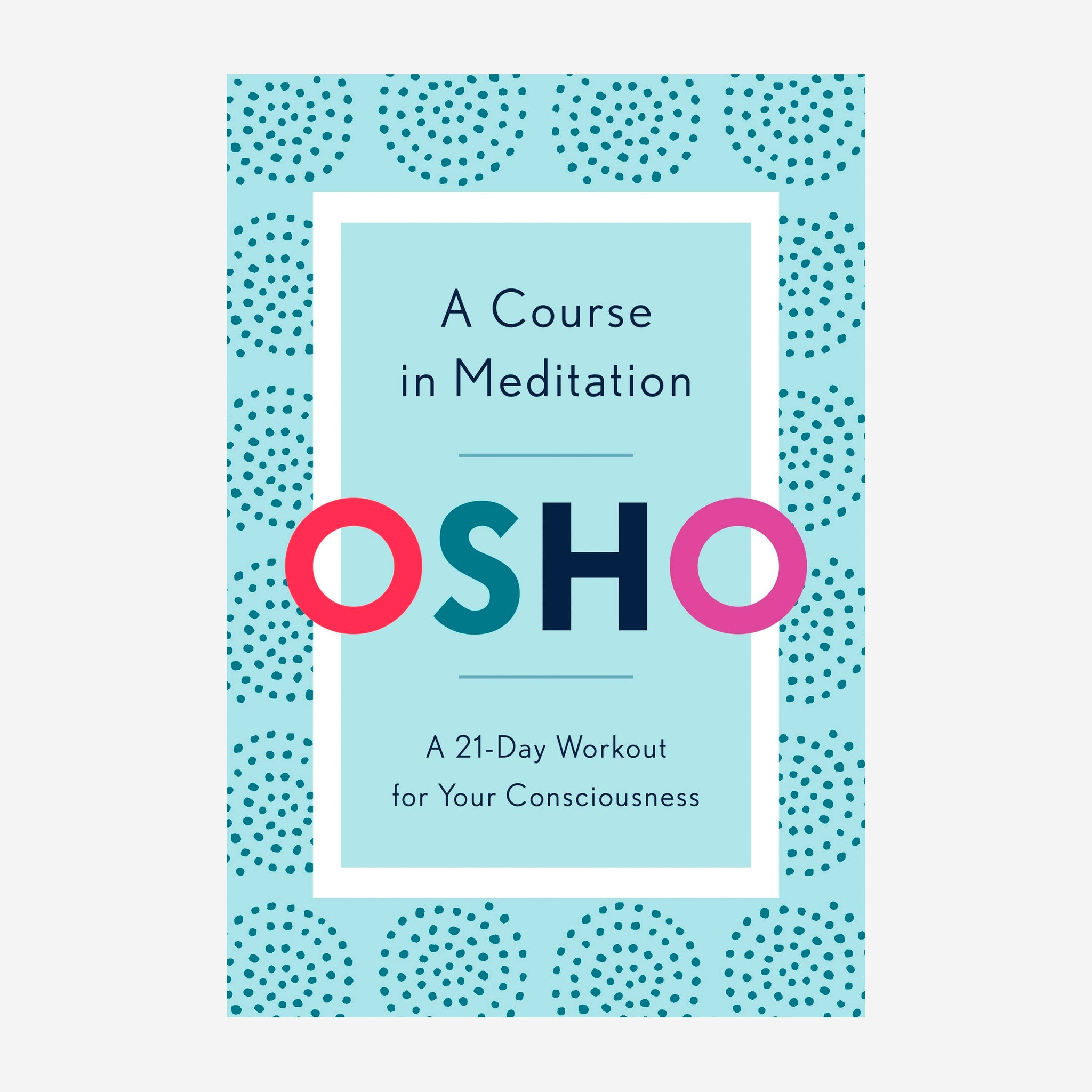 A Course in Meditation Osho
