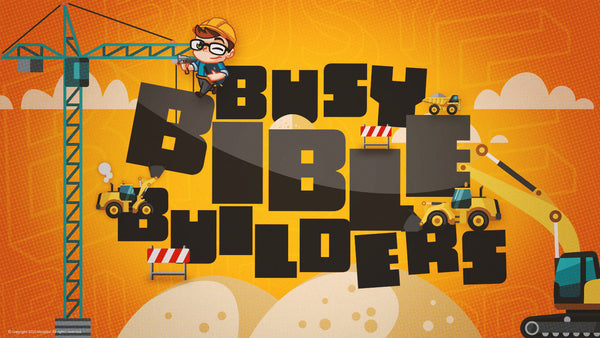 Busy Bible Builders (Recommended Start Date: August 2, 2020)