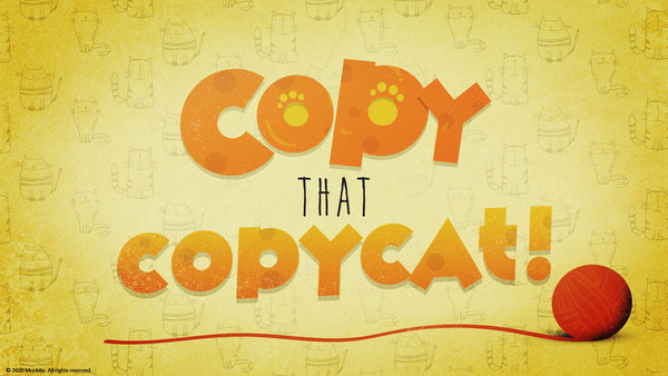 Copy That Copycat (Recommended Start Date: September 6)