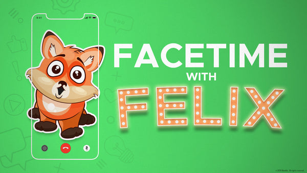 Face Time with Felix (Recommended Start Date: July 4)