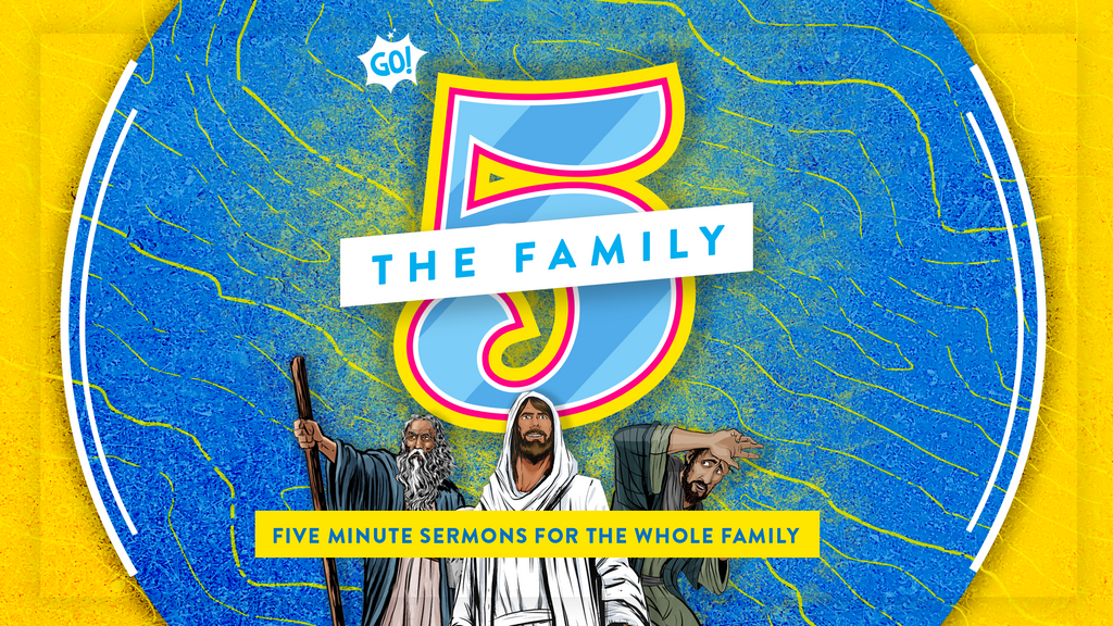 The Family 5: Five Minute Sermons for the Whole Family