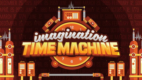 Imagination Time Machine (Recommended Start Date: September 6, 2020)