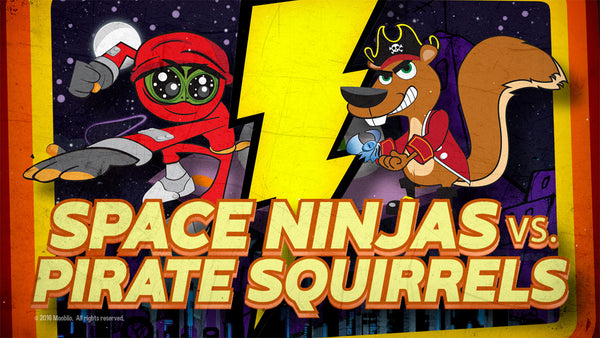 Space Ninjas vs Pirate Squirrels (Start Date: November 8)