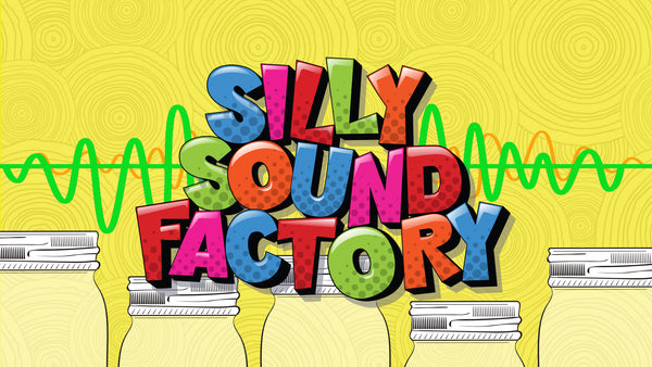 Silly Sound Factory