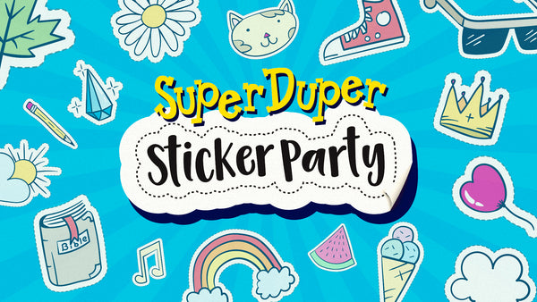 Super Duper Sticker Party (Recommended Start Date: May 31)
