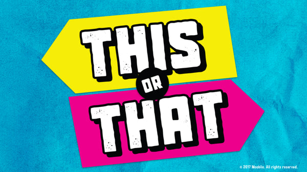 This or That (Start Date: May 9)