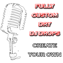 Fully Custom Dry DJ and Radio Drops