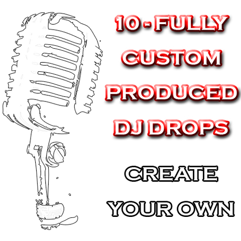 Create Your Own - Fully Custom Produced DJ Drops