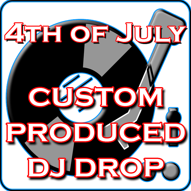 Custom DJ Drops - 4th of July