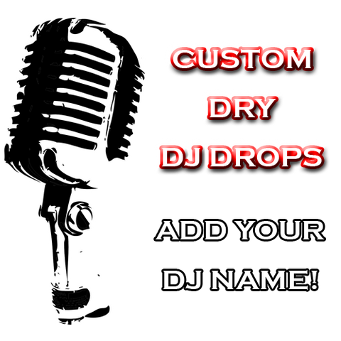 Custom Dry Drop - Hottest DJ