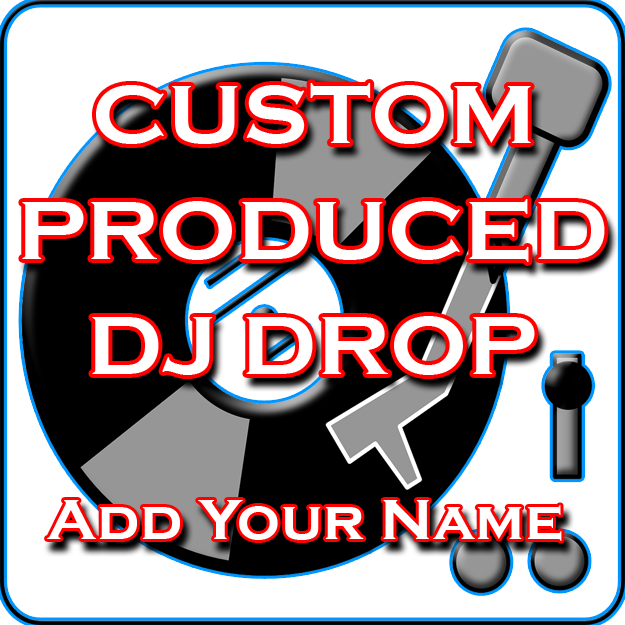 DJ Drops 24/7 - Custom Produced DJ Drop