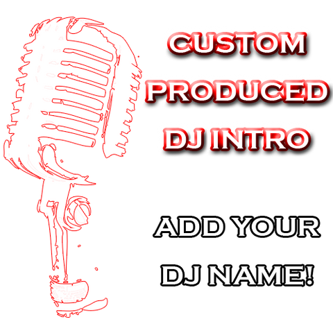 Custom Produced DJ Intro
