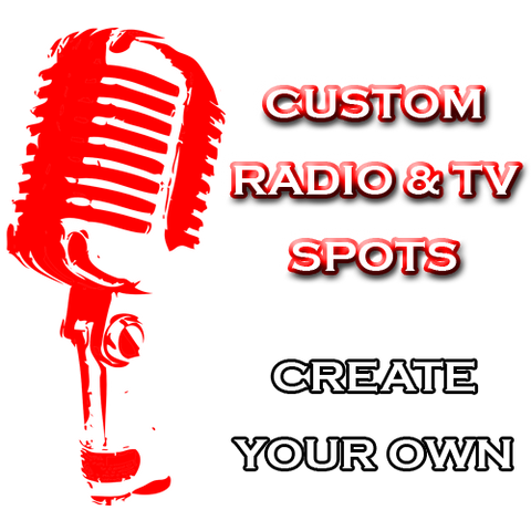Create Your Own - Custom Radio & TV Spots