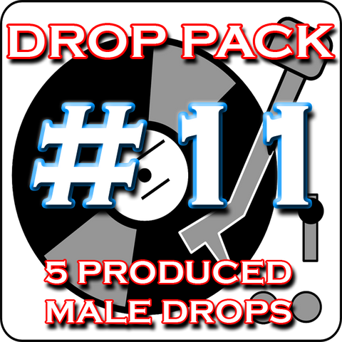 Custom DJ Drops Pack #11