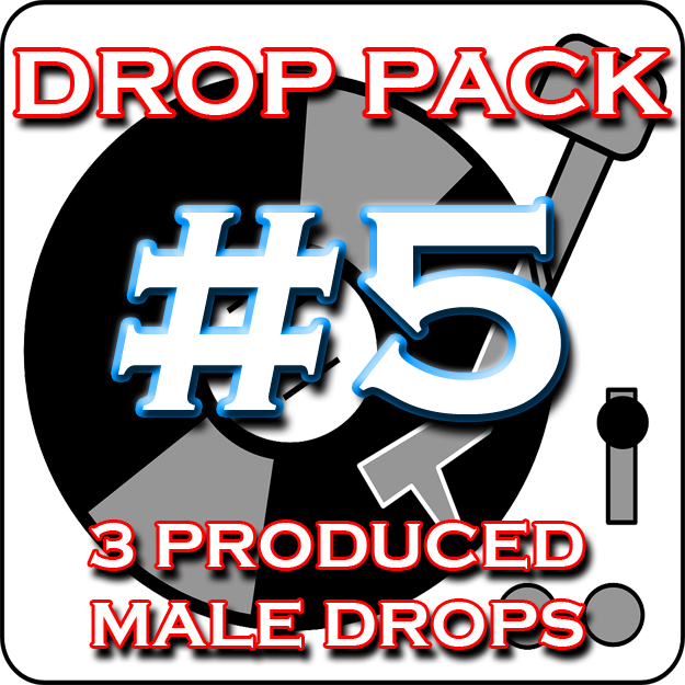 Custom DJ Drop Pack - Produced Drop Pack #5 - Exclusive