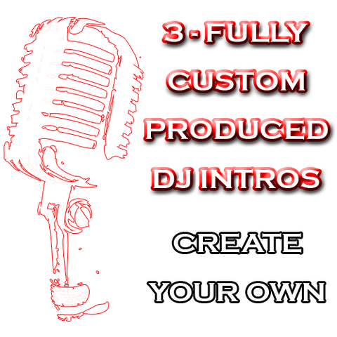 Create Your Own - Fully Custom Produced DJ Intros