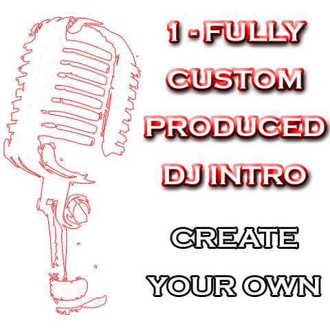 Create Your Own - Fully Custom Produced DJ Intro