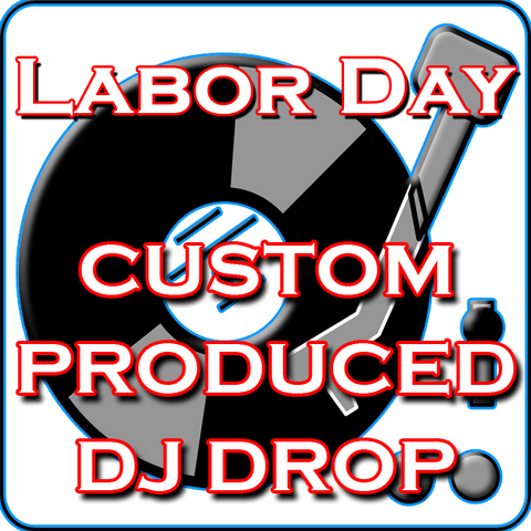 Custom DJ Drops - Labor Day
