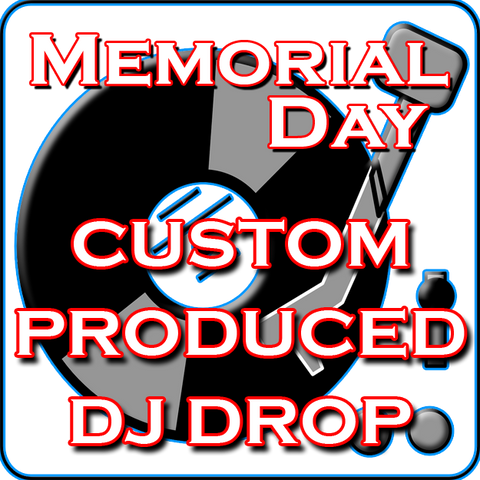 Custom DJ Drops - Memorial Day