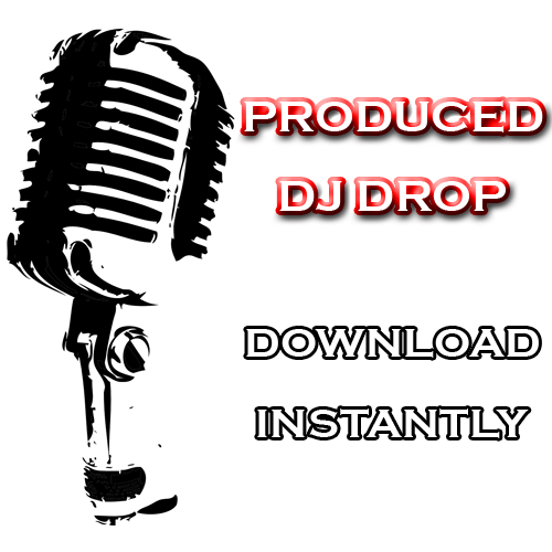 Produced DJ Drop