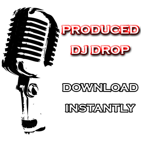 Produced DJ Drop - Instant Download