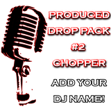 Custom DJ Pack - Produced Drop Pack #2 - Chopper