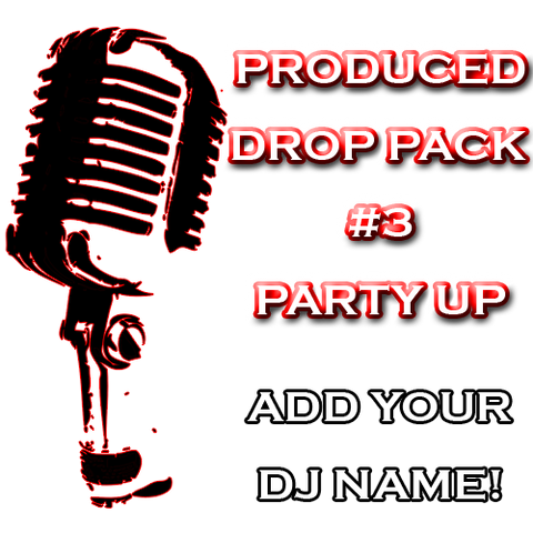 Custom DJ Pack - Produced Drop Pack #3 - Party Up