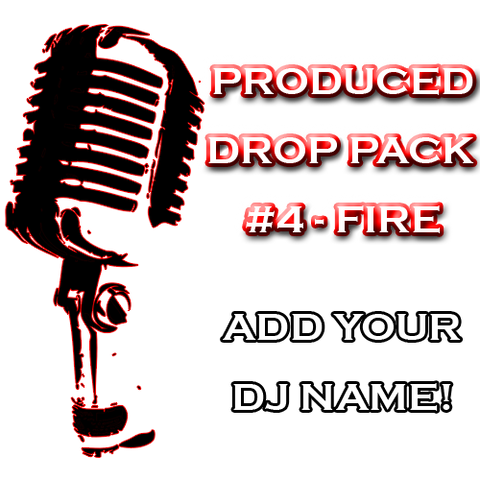 Custom DJ Pack - Produced Drop Pack #4 - Fire