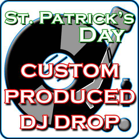 Custom DJ Drops - St Patrick's Day