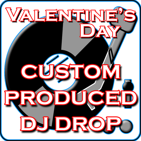 Custom DJ Drops - Valentine's Day