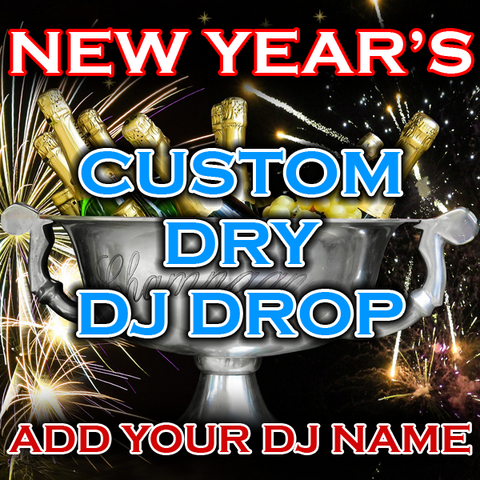 New Year's Dry DJ Drop - Raise A Glass