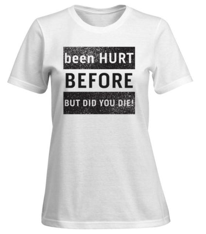 been HURT BEFORE Novelty T shirt - sky williams collections