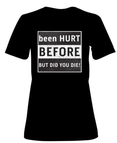 been HURT BEFORE Novelty T shirt
