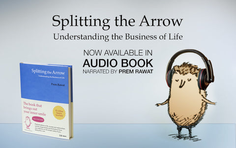 Splitting the Arrow Audiobook by Prem Rawat, TimelessToday